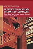 Best carpenteria libri - La gestione di un'azienda operante su commessa: Il Review