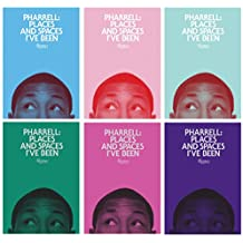 Pharrell: Places and Spaces I've Been