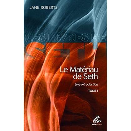 Le Matériau de Seth, Tome I: Une introduction (Les Livres de Seth t. 1)
