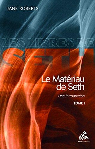 Le Matériau de Seth, Tome I