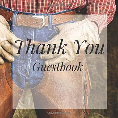 Thank You Guestbook: Cowboy Western Theme Birthday Party Anniversary Wedding Birthday Memorial Farewell Graduation Baby Shower Bridal Retirement ... Space/Milestone Keepsake Special Memories