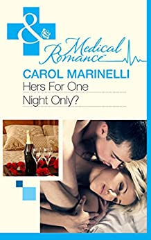 Hers For One Night Only? (Mills & Boon Medical) by [Marinelli, Carol]