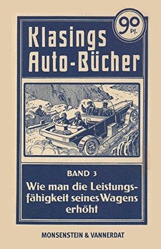 Klasings Auto-Bücher Band 3: Wie man die Leistungsfähigkeit seines Wagens erhöht