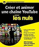 Créer et animer une chaîne YouTube Pou...