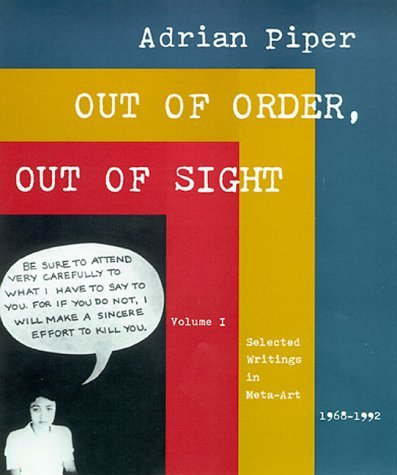 Out of Order, Out of Sight, Vol. I: Selected Writings in Meta-Art 1968-1992 by Adrian Piper (1996-11-15)