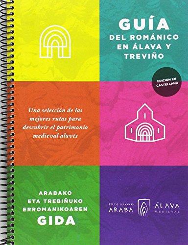 Guía del románico en Álava y Treviño (Álava Medieval) por Gorka López de Munain Iturrospe