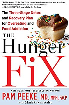 The Hunger Fix:The Three-Stage Detox and Recovery Plan for Overeating and Food Addiction par [Peeke, Pamela]