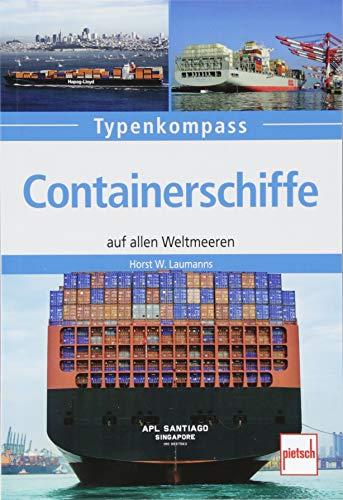 Containerschiffe: auf allen Weltmeeren (Typenkompass)