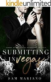 Submitting in Vegas: (Vegas Morellis, #3)