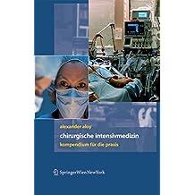Chirurgische Intensivmedizin: Kompendium für die Praxis