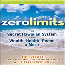 Zero Limits: The Secret Hawaiian System for Wealth, Health, Peace, and More (Your Coach in a Box) by Joe Vitale (2008-05-06)