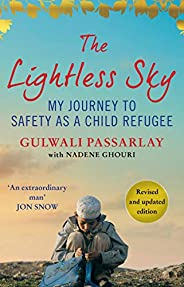 The Lightless Sky: An Afghan Refugee Boy's Journey of Escape to A New Life in Britain (English Edition)