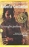 Scarica Libro La moglie perfetta (PDF,EPUB,MOBI) Online Italiano Gratis