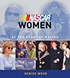 NASCAR Women: At the Heart of Racing: Taking the Sport Forward by Denise Ince (2003-01-01)