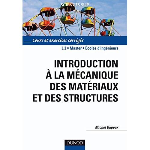 Introduction à la mécanique des matériaux et des structures: Cours et exercices corrigés