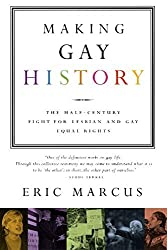 Making Gay History: The Half Century Fight for Lesbian and Gay Equal Rights by Eric Marcus (2002-06-15)