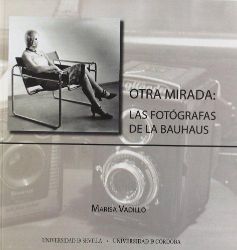 Descargar Libro Otra mirada: las fotógrafas de la Bauhaus de Marisa Vadillo Rodríguez