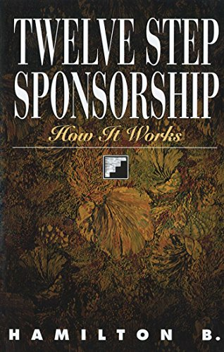 Twelve Step Sponsorship: How It Works (English Edition)