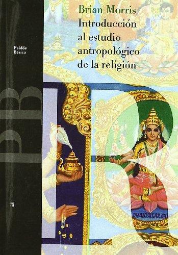 Introducción al estudio antropológico de la religión (Básica) por Brian Morris