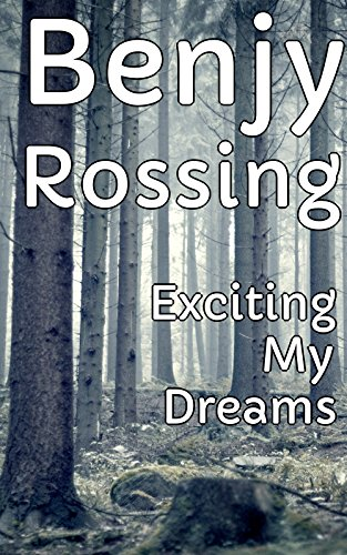 Exciting My Dreams (English Edition)
