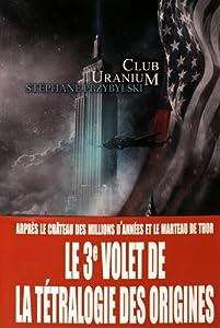 "Afficher ""Tétralogie des Origines n° 3 Club Uranium"""