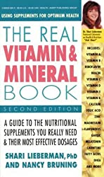 The Real Vitamin and Mineral Book: Using Supplements for Optimum Health, by Shari Lieberman Ph.D. (1990-07-01)