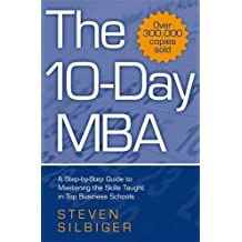 The 10-day MBA by Steven Silbiger (2005-08-01)