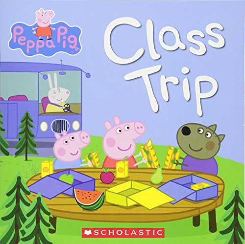 Class Trip (Peppa Pig) par Scholastic