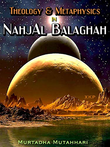 Theology And Metaphysics In Nahjal Balaghah (English Edition) por Murtadha Mutahahri