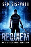Requiem (After The Purge: Vendetta Trilogy, Book 1) by Sam Sisavath