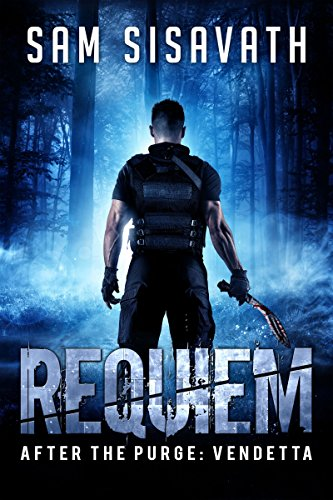 Requiem (After The Purge: Vendetta Trilogy, Book 1) by Sam Sisavath