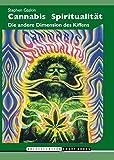 Cannabis Spiritualität: Die andere Dimension des Kiffens