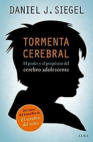 Tormenta cerebral: El poder y el propósito del cerebro adolescente (Psicología/Padres)