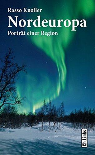 Nordeuropa: Porträt einer Region (Diese Buchreihe wurde ausgezeichnet mit dem ITB-Bookaward 2014. Ein E-Book-Code zum Gratis-Download ist im Buch enthalten!): Alle Infos bei Amazon