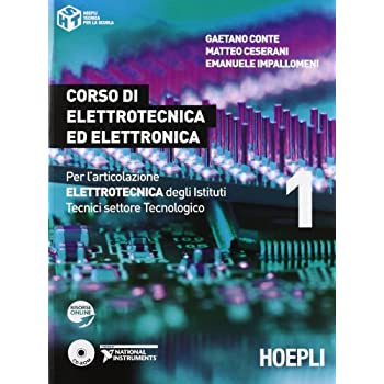 Corso Di Elettrotecnica Ed Elettronica. Per L'articolazione Elettronica Degli Istituti Tecnici Settore Tecnologico: 1