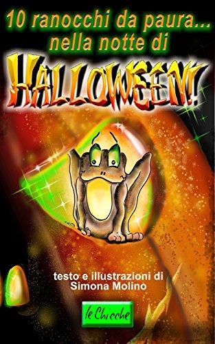 10 ranocchi da paura...nella notte di Halloween. (le Chicche Vol. 2) (Italian Edition)