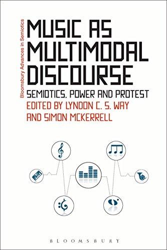Music as Multimodal Discourse: Semiotics, Power and Protest (Bloomsbury Advances in Semiotics)