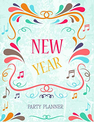New Year Party Planner: Design Organizer for Any Birthday Event Or Thanksgiving and Festival