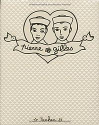 Pierre et Gilles : L'oeuvre complet