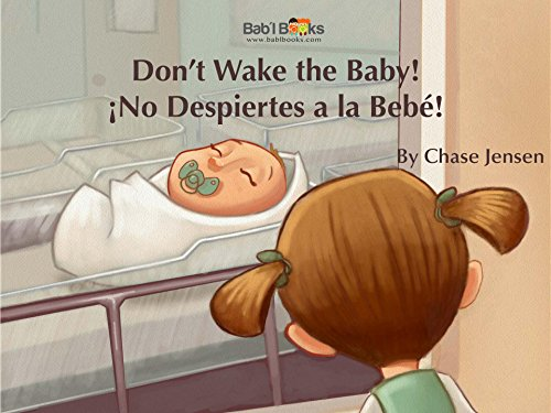 Don't Wake the Baby!: Spanish & English Dual Text