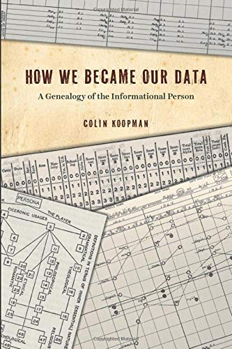 How We Became Our Data - A Genealogy of the Informational Person