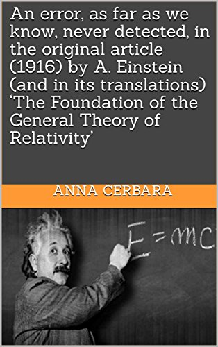 An error, as far as we know, never detected, in the original article (1916) by A. Einstein (and in its translations) 'The Foundation of the General Theory of Relativity'
