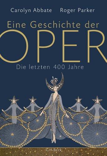 Eine Geschichte der Oper: Die letzten 400 Jahre