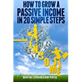 How to Grow a Passive Income in 20 Simple Steps (HOW TO MAKE MONEY ONLINE) (Volume 1) by Montina Portis (2014-01-01)