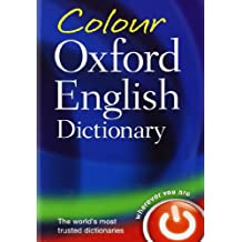 Colour Oxford English Dictionary: 90,000 words, phrases, and definitions