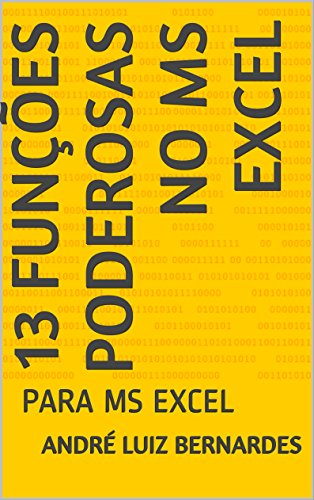 13 Funçes Poderosas no MS Excel: PARA MS EXCEL (Série VBA Tips Livro 4) (Portuguese Edition)
