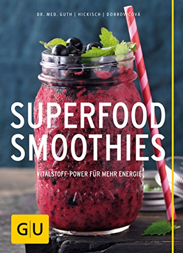 Super Smoothie Mix (Superfood-Smoothies (GU Diät&Gesundheit))