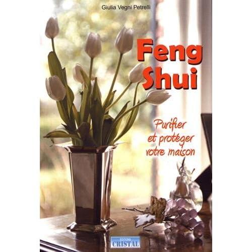 Feng shui : Purifier et protéger votre maison