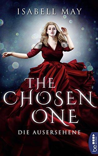 The Chosen One - Die Ausersehene: Band 1 von [May, Isabell]