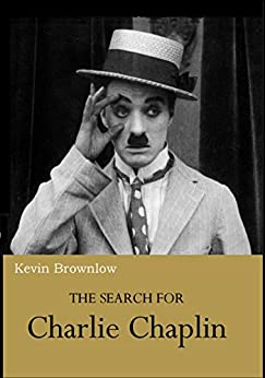 The Search For Chalie Chaplin by [Brownlow, Kevin]